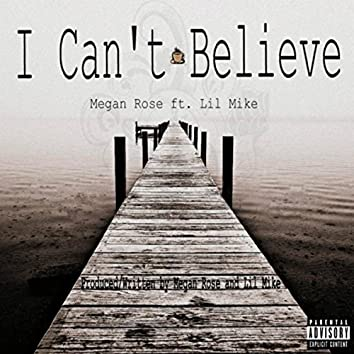 I Can't Believe (feat.  Lil Mike)