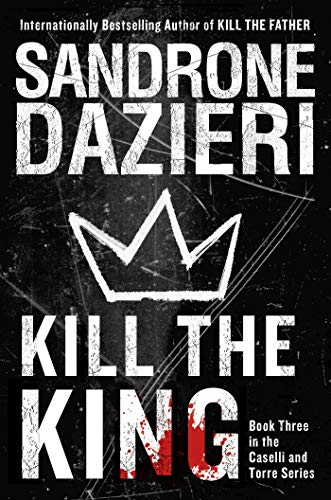 Kill the King: A Novel (Caselli and Torre Series Book 3)