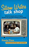 Sitcom Writers Talk Shop: Behind the Scenes with Carl Reiner, Norman Lear, and Other Geniuses of TV Comedy - Paula Finn
