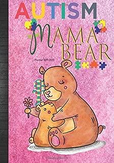 Autism Planner 2019-2020 Mama Bear: Autism Mom Teacher Daily Planner Awareness Thank You Gift Idea| Cute Agenda Organizer Calendar Notebook To Write ... Affirmations Quotes & Birthday Tracker Log