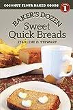 Baker's Dozen Sweet Quick Breads (Coconut Flour Baked Goods Series)