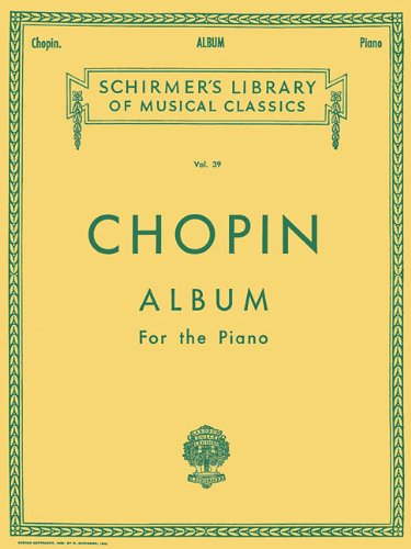 Chopin: Album for the Piano (Schirmer's Library of Musical Classics, Vol. 39)