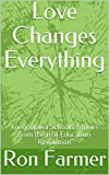 Love Changes Everything: Toogoolawa Schools: Stories from the real Education Revolution (English Edition)