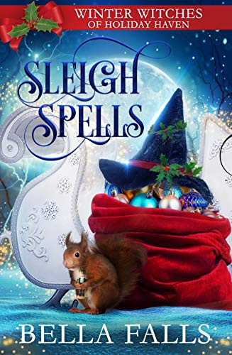 Sleigh Spells: A Christmas Paranormal Cozy Mystery (Winter Witches of Holiday Ha