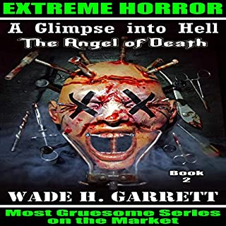 The Angel of Death     A Glimpse into Hell, Book 2              By:                                                                                                                                 Wade H. Garrett                               Narrated by:                                                                                                                                 Jeffrey A. Hering                      Length: 21 hrs and 16 mins     7 ratings     Overall 4.4
