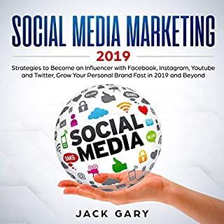 Social Media Marketing 2019     Strategies to Become an Influencer with Facebook, Instagram, YouTube and Twitter, Grow Your Personal Brand Fast in 2019 and Beyond              By:                                                                                                                                 Jack Gary                               Narrated by:                                                                                                                                 Brian R. Scott                      Length: 3 hrs and 23 mins     7 ratings     Overall 3.0