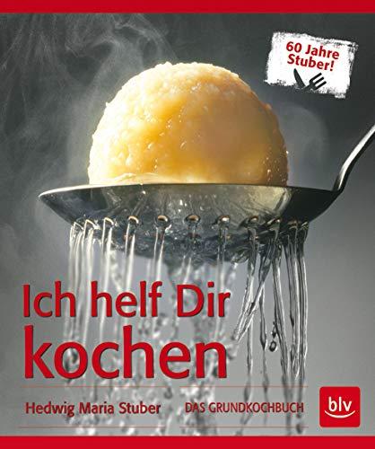 Ich helf Dir kochen: Das Grundkochbuch - Mit Videolinks im...