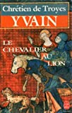 Yvain, le Chevalier au lion - Librairie generale francaise - 07/09/1988