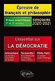 L'essentiel sur la démocratie. Aristophane, Les Cavaliers, L'Assemblée des femmes - Tocqueville, De la Démocratie en Amérique, Tome II, livre 4 - ... Prépas scientifiques 2020-2021