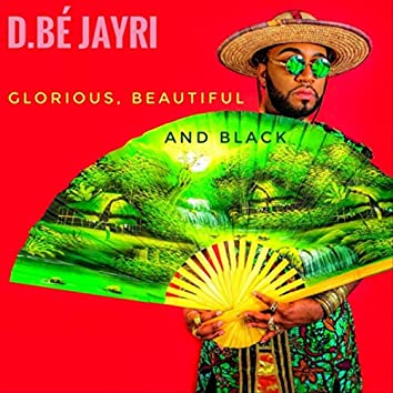 Glorious, Beautiful and Black