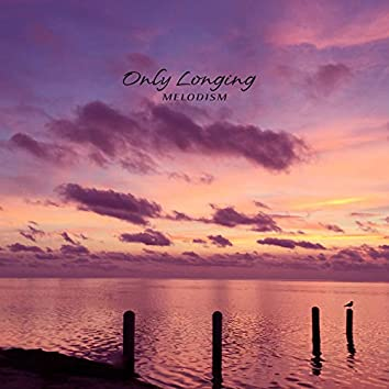 Only Longing