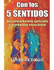 Con los 5 sentidos: Neuromarketing aplicado y marketing emocional
