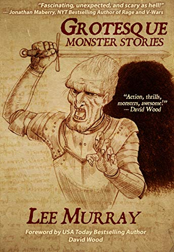 Grotesque: Monster Stories (Things in The Well - Single-Author Collections) by [Lee Murray, Greg Chapman, Steve Dillon, David Wood]