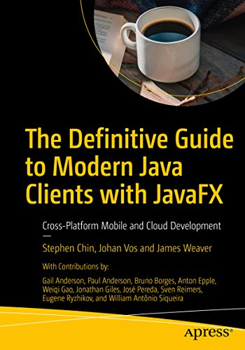The Definitive Guide to Modern Java Clients with JavaFX: Cross-Platform Mobile and Cloud Development