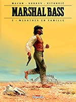 Marshal Bass T02 - Meurtres en famille de Darko Macan