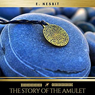 The Story of the Amulet     Psammead Trilogy 3              By:                                                                                                                                 E. Nesbit                               Narrated by:                                                                                                                                 James O'Connell                      Length: 8 hrs and 39 mins     Not rated yet     Overall 0.0