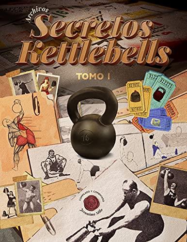 ARCHIVOS SECRETOS KETTLEBELL (Spanish Edition)