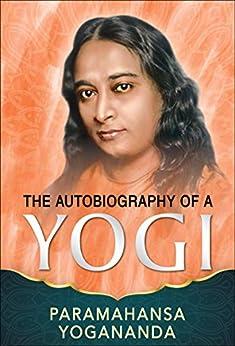 Autobiography of a Yogi by [Paramahansa Yogananda]