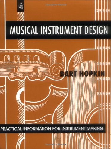 Compare Textbook Prices for Musical Instrument Design: Practical Information for Instrument Design Illustrated Edition ISBN 9781884365089 by Hopkin, Bart,Scoville, John