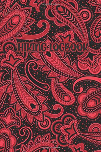 HIKING LOG BOOK: Paisley Dark Red / Black Cover- 120 Pages Journal Logbook, Complete Notebook Record of Your Hikes. Ideal for Walkers, Hikers and Those Who Love Hiking