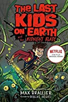 Last Kids on Earth and the Midnight Blade