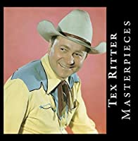 Masterpieces by Tex Ritter