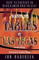 Burning the Tables in Las Vegas: Keys to Success in Blackjack and In Life (Gambling Theories Methods)