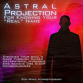 "Astral Projection for Knowing Your ""Real"" Name audiobook cover art"