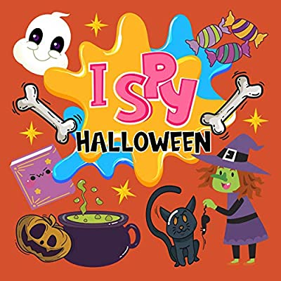 I Spy Halloween: A Fun Interactive Guessing Game Picture Book For 2-5 Year Olds - Little Kids, Toddler and Preschool. Best Halloween Gift For Kids.