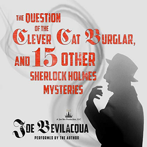 The Question of the Clever Cat Burglar, and 15 Other Sherlock Holmes Mysteries audiobook cover art