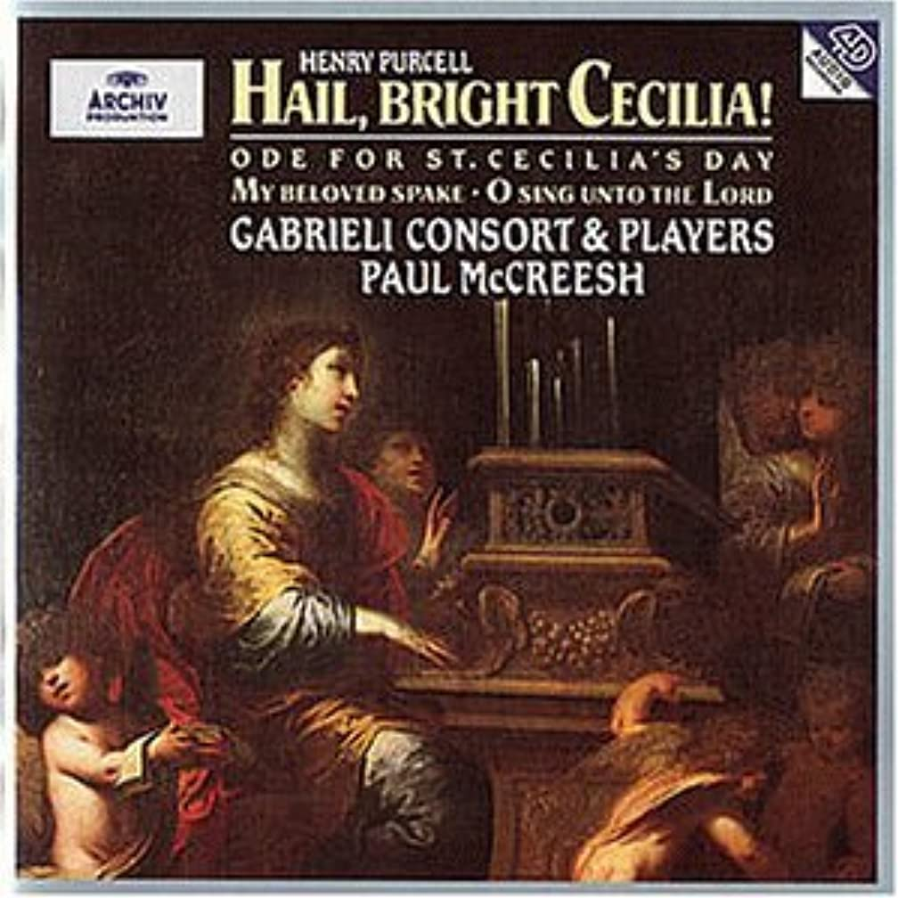 Purcell: Hail Bright Cecilia. Ode for St Cecilia's Day by Paul McCreesh (1995-10-17)