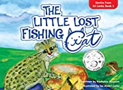 THE LITTLE LOST FISHING CAT: Picture Story Book for Kids Age 4 - 8 about Endangered Animals (Stories from Sri Lanka 3)