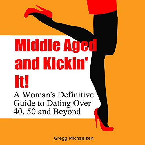 Middle Aged and Kickin' It! audiobook cover art