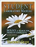 Biology: A Search for Order in Complexity Student Lab Teacher