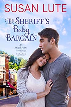 The Sheriff's Baby Bargain (Angel Point Book 1) by [Susan Lute]