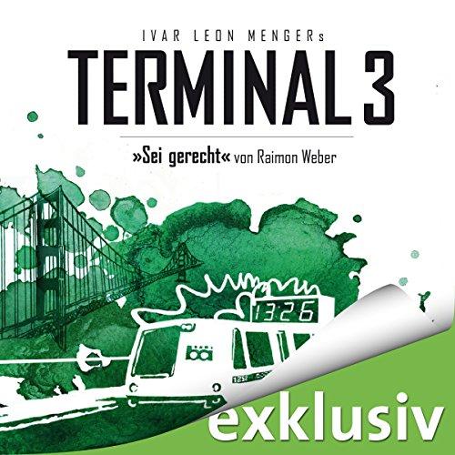 Sei gerecht (Terminal 3 - Folge 6) cover art
