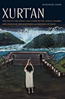 Xurt'an: The End of the World and Other Myths, Songs, Charms, and Chants by the Northern Lacandones of Naha' (Native Literatures of the Americas and Indigenous World Literatures)