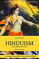 Survival of Hinduism since Ancient Times: Not religious but factual informative book about Hinduism