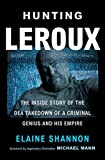 Hunting LeRoux: The Inside Story of the DEA...