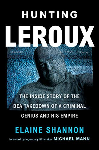 Compare Textbook Prices for Hunting LeRoux: The Inside Story of the DEA Takedown of a Criminal Genius and His Empire  ISBN 9780062859136 by Shannon, Elaine