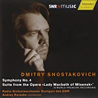 Shostakovich: Symphony No. 4 / Suite (of excerpts) from Lady Macbeth of Mtsensk (2007-06-12)