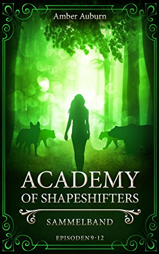 Academy of Shapeshifters: Sammelband 3 (Fantasy-Serie) (Academy of Shapeshifters Sammelbände)