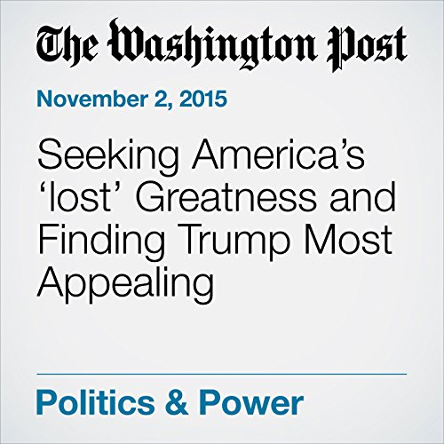 Seeking America's 'lost' Greatness and Finding Trump Most Appealing audiobook cover art