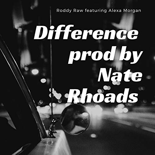 Difference (feat. Alexa Morgan) [Explicit]