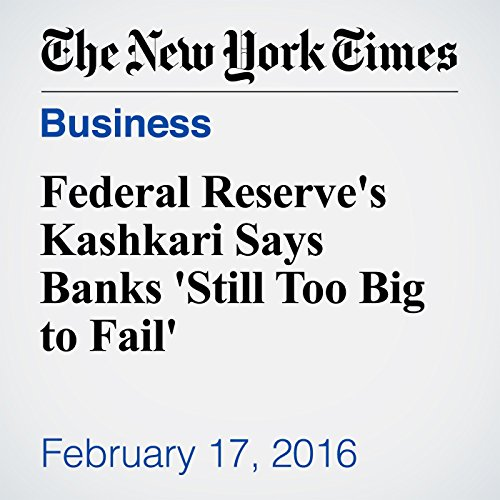 Federal Reserve's Kashkari Says Banks 'Still Too Big to Fail' cover art