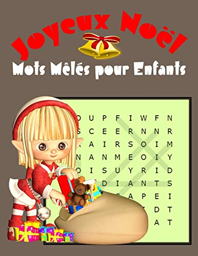 Joyeux Noël Mots Mêlés pour Enfants: Jeu de mots éducatif pour Enfants 7-10 Ans , Plus de 50 Grilles des mots mêlés Noël avec les solutions (mots meles enfants)