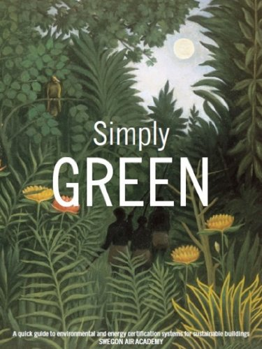 Simply GREEN - A quick guide to energy and environmental assessment certifications of buildings