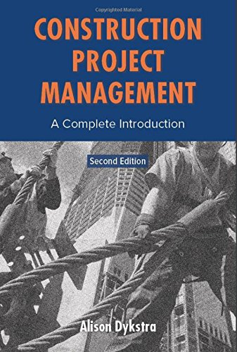 Compare Textbook Prices for Construction Project Management: A Complete Introduction 2nd Edition ISBN 9780982703434 by Alison Dykstra