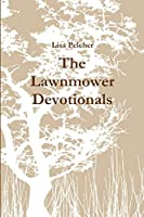 The Lawnmower Devotionals