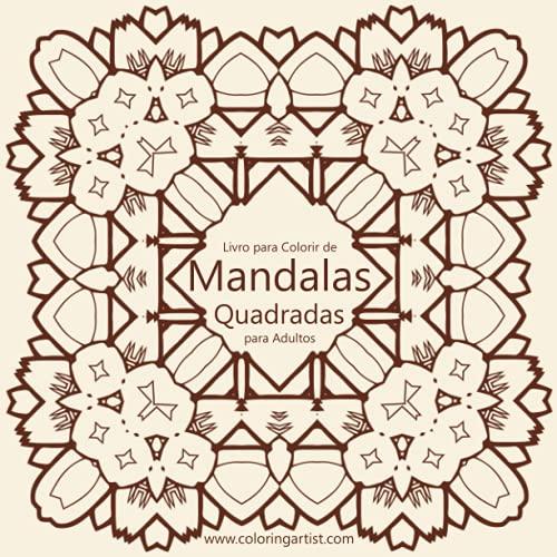 Livro para Colorir de Mandalas Quadradas para Adultos 1: Volume 1